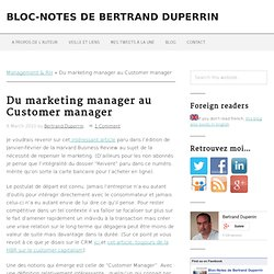 Du marketing manager au Customer manager | Bloc-Notes de Bertran