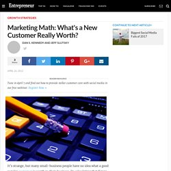 Marketing Math: What's a New Customer Really Worth?