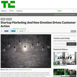 Startup Marketing And How Emotion Drives Customer Action