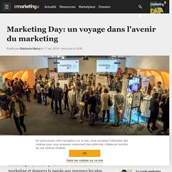 Marketing Day: un voyage dans l'avenir du marketing