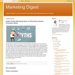 Useful Online Marketing News on Debunking Internet Promotion Myths