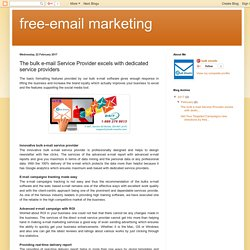 free-email marketing: The bulk e-mail Service Provider excels with dedicated service providers