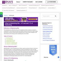 Marketing Mix - Definition, 4 P, 7 P of Marketing, Example, Elements
