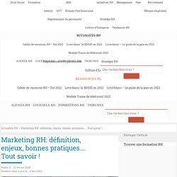 Marketing RH: définition, enjeux, bonnes pratiques… Tout savoir !