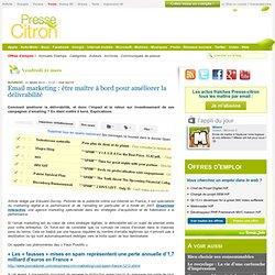Email marketing : être maître à bord pour améliorer la délivrabilité