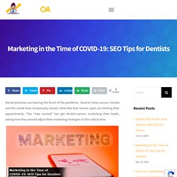 Marketing in the Time of COVID-19: SEO Tips for Dentists - Dentist Online Advertising