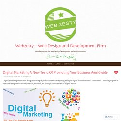 Digital Marketing A New Trend Of Promoting Your Business Worldwide