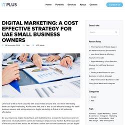 Digital Marketing: A Cost Effective Strategy for UAE Small Business Owners - Web Design Dubai, Web Development in UAE