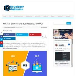 What is Best for the Business SEO or PPC? - Get Latest Updates On digital Marketing And Web development by Developer guidance