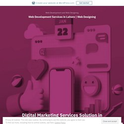 Digital Marketing Services Solution in Lahore Pakistan – Web Development Services in Lahore