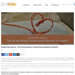 Marketing digital : Top 30 des blogs à suivre pour devenir un expert !