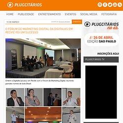 O Fórum de Marketing Digital da Digitalks em Recife foi um sucesso