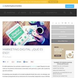Marketing Digital, ¿qué es eso?