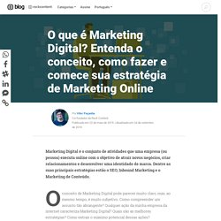 Marketing Digital: o que é, estratégias e TUDO sobre marketing online
