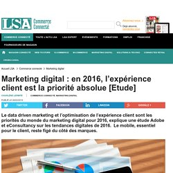 Marketing digital : en 2016, l'expérience...