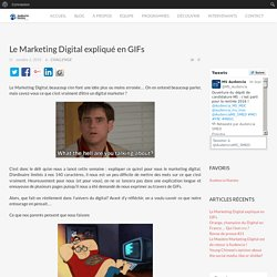 Le Marketing Digital expliqué en GIFs