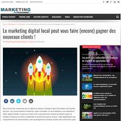 Le marketing digital local peut vous faire (encore) gagner des nouveaux clients !