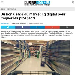 Du bon usage du marketing digital pour traquer les prospects
