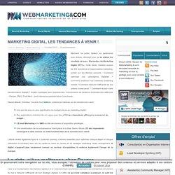 Marketing digital, les tendance à venir