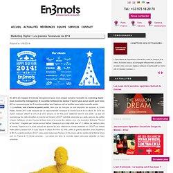 Marketing Digital : Les grandes Tendances de 2014