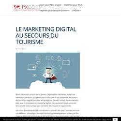 Le marketing digital au secours du tourisme