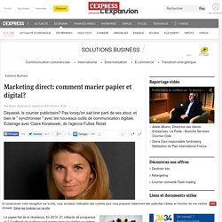 Marketing direct: comment marier papier et digital?