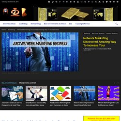 Network Marketing Discovered Amazing Way To Increase Your
