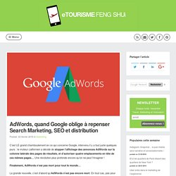 AdWords, quand Google oblige à repenser Search Marketing, SEO et distribution (Marketing)