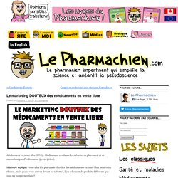 Le marketing DOUTEUX des médicaments en vente libre