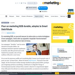 Pour un marketing B2B durable, adoptez la Smart Data'ttitude