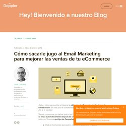 Email marketing + Ecommerce: Conoce sus beneficios