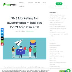 SMS Marketing for eCommerce - Tool You Can't Forget in 2021