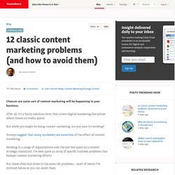 12 classic content marketing problems (and how to avoid them)