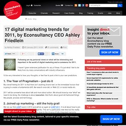 17 digital marketing trends for 2011, by Econsultancy CEO Ashley Friedlein