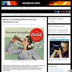 - Médias, le marketing éditorial n'est pas (forcément) le mal