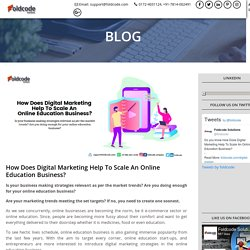 How Does Digital Marketing Help To Scale An Online Education Business?