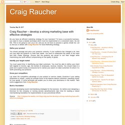 Craig Raucher: Craig Raucher – develop a strong marketing base with effective strategies