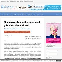 Ejemplos de Marketing emocional y Publicidad emocional