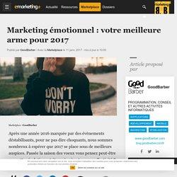 Marketing émotionnel : votre meilleure arme pour 2017