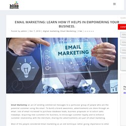 Email Marketing: Learn how it helps in empowering your business.