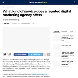 What kind of service does a reputed digital marketing agency offers
