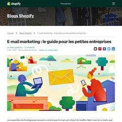 E-mail marketing : le guide pour les petites entreprises — E-commerce