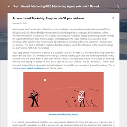 Account-based Marketing: Everyone is NOT your customer