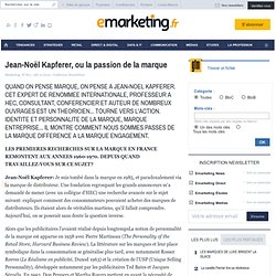 Jean-Noël Kapferer, ou la passion de la marque - MARKETING [R]EVOLUTION - TETE CHERCHEUSE