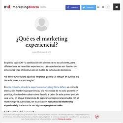 ¿Qué es el marketing experiencial? - Marketing Directo