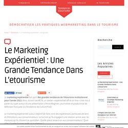 Le marketing expérientiel : une grande tendance dans l'etourisme