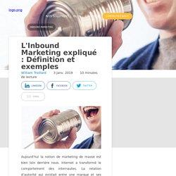 L'Inbound Marketing expliqué : Définition et exemples