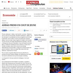 MARKETING : ADIDAS PREND UN COUP DE JEUNE