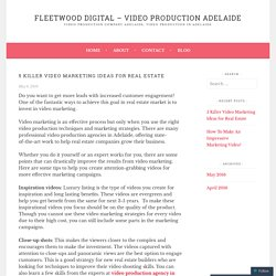5 Killer Video Marketing Ideas for Real Estate – Fleetwood digital – Video Production Adelaide