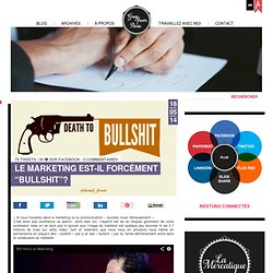 "Le marketing est-il forcément ""bullshit""?"